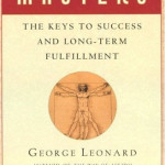 George Leonard: Mastery is Not About Perfection